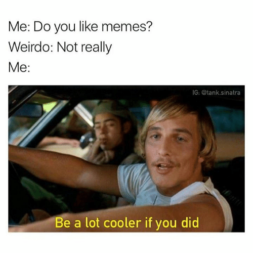 Be A Lot Cooler If You Did