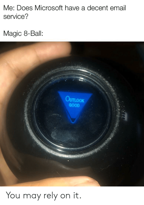 Me Does Microsoft Have a Decent Email Service? Magic 8-Ball
