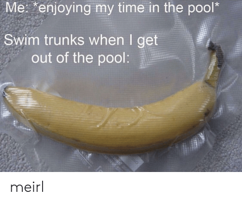 Trunks, Pool, and Time: Me: enjoying my time in the pool*  Swim trunks when I get  out of the pool:  ELBle meirl