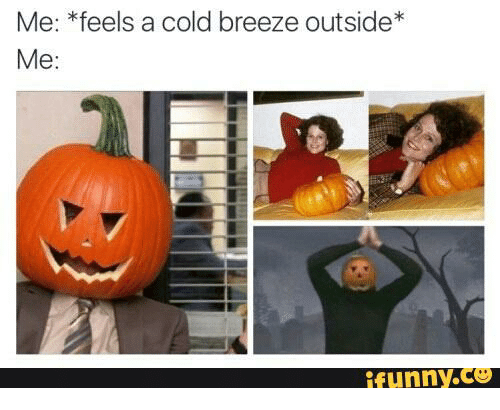 Me Feels A Cold Breeze Outside Funny