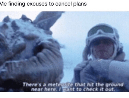 Excuses to cancel plans