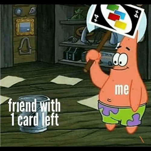 Friend,  Card, and  Left: me  friend with  1 card left