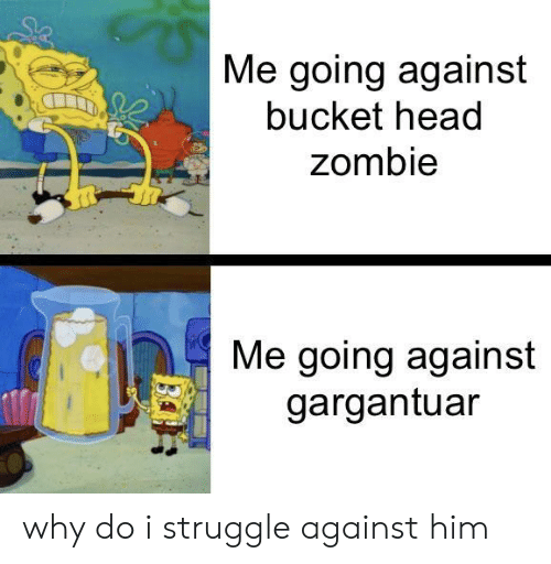 Me Going Against Bucket Head Zombie Me Going Against