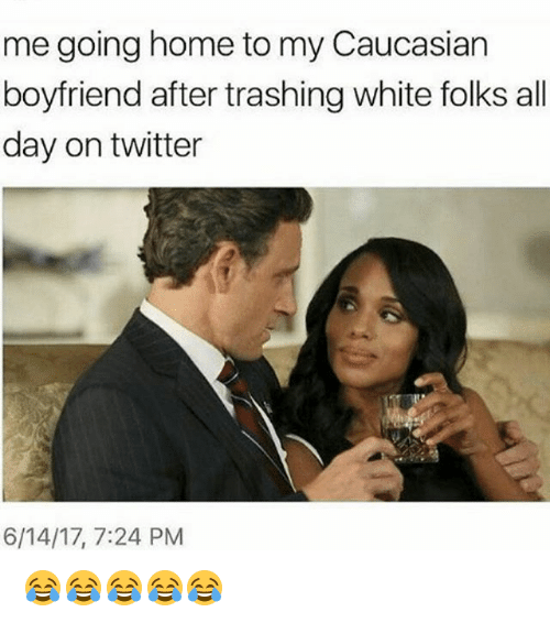 my son is dating white trash Hair is just the beginning here are 10 things you'll only understand if you're a black girl dating a white dude 1.