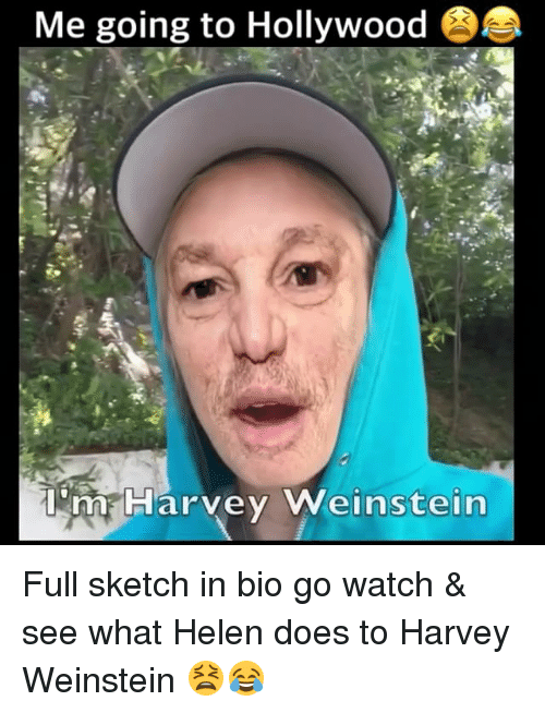 me going to hollywood 3 a harvey wein stein full 28570242 ✅ 25 best memes about helen helen memes