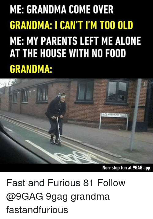 25 best memes about grandmas grandmas memes for Classic house follow me