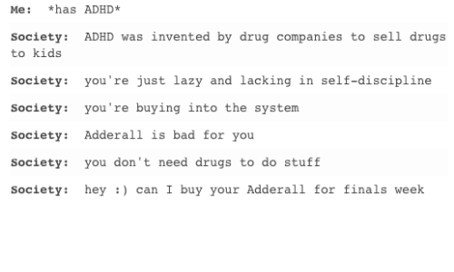 Me Has ADHD* Society ADHD Was Invented by Drug Companies to