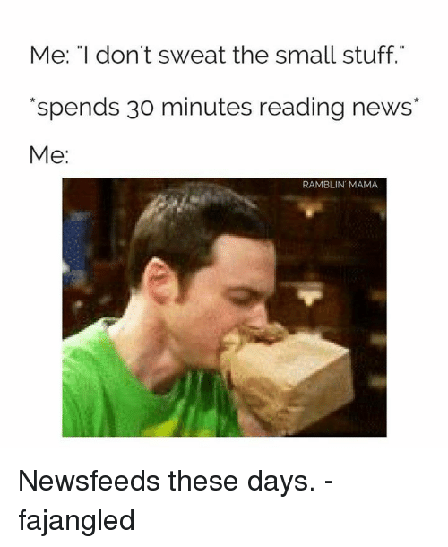 me i dont sweat the small stuff spends 30 minutes 13392994 search sweat the small stuff memes on me me