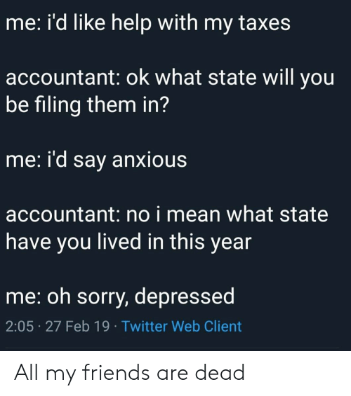 Me I'd Like Help With My Taxes Accountant Ok What State Will