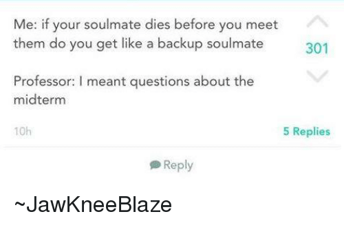 Happens dies your you when soulmate what before When You