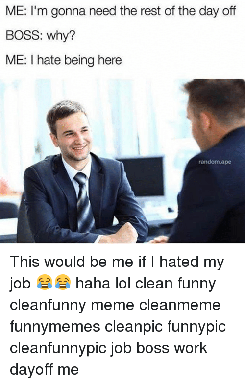 Funny Hate My Boss Meme : Funny hating my job memes of on me