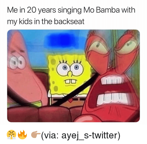 Funny, Singing, and Twitter: Me in 20 years singing Mo Bamba with  my kids in the backseat  e0 😤🔥 👉🏽(via: ayej_s-twitter)