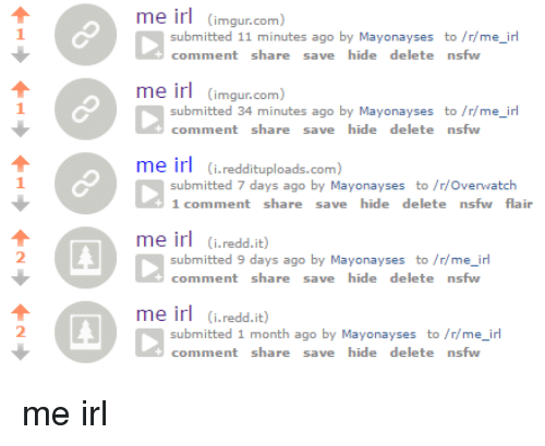 Irs, Nsfw, and Imgur: me ir  (imgur.com  submitted 11 minutes ago  by Mayonayses to /r/me irl  comment share  save hide delete nsfw  me ir  (imgur.com  submitted 34 minutes ago  by Mayonayses to /r/me irl  comment share  save hide delete nsfw  me ir  (i reddituploads.com  submitted 7 days ago by Mayonayses to /r/overwatch  1 comment share  save hide delete nsfw flair  me ir  (i.redd.it)  submitted 9 days ago by Mayonayses to /r me irl  comment share  save hide delete nsfw  me ir  (i.redd.it)  submitted 1 month ago by Mayonayses to /r me irl  comment share  save hide delete nsfw me irl