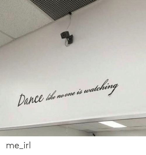 Irl, Me IRL, and Me: me_irl
