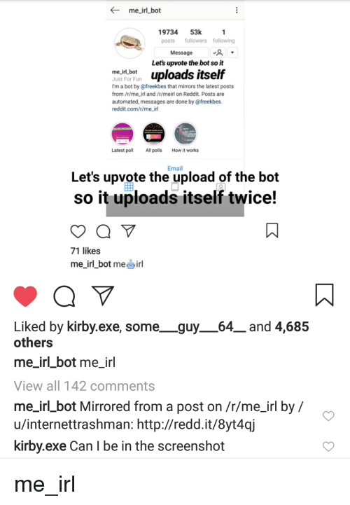 me irl bot 19734 53k posts followers following message lets upvote