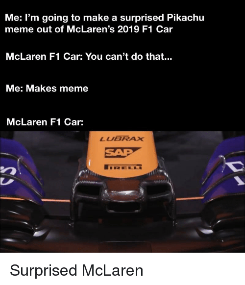 Me l'M Going to Make a Surprised Pikachu Meme Out of McLaren's 2019