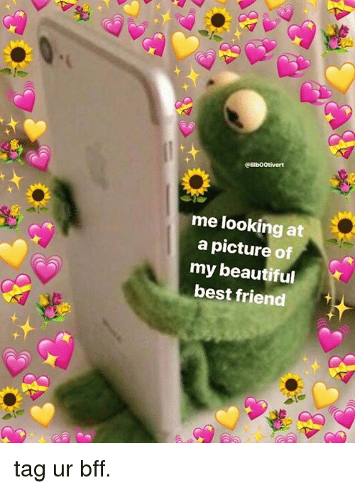 Beautiful, Best Friend, and Best: me looking at  a picture of  my beautiful  best friend tag ur bff.