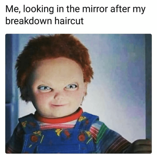 where to get my haircut me 25 best memes about looking in the mirror looking in 2049