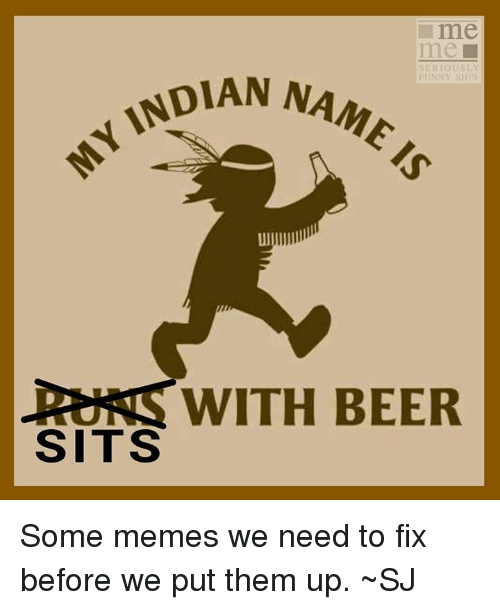 Me Me Seriously Funny Shi Name N Is Yindian Indian Na Ui Runs With