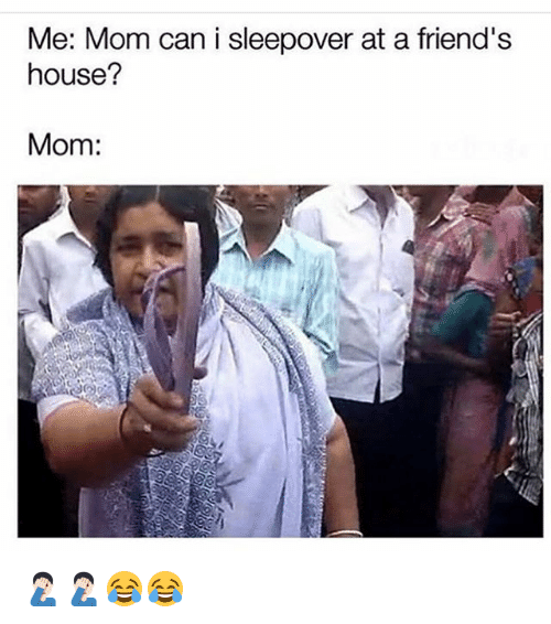 me mom can i sleepover at a friends house mom 20770539 me mom can i sleepover at a friend's house? mom