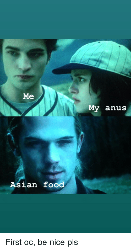 Asian, Food, and Reddit: Me My anus Asian food