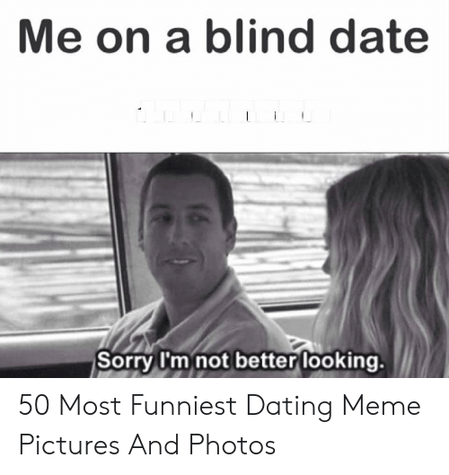 looking for date meme