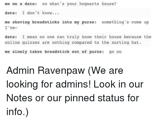 Memes, 🤖, And Hogwarts: Me On A Date So Whatu0027s Your Hogwarts House