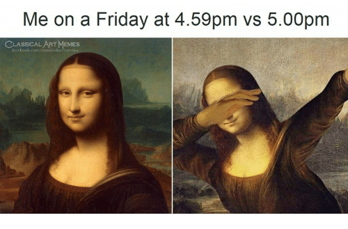Facebook, Friday, and Memes: Me on a Friday at 4.59pm vs 5.00pm  CLASSICAL ART MEMES  facebook.com/classicalartmem
