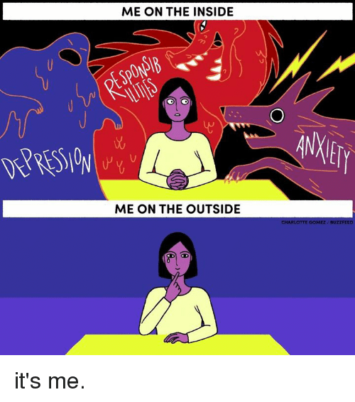 Memes, 🤖, and The Outsiders: ME ON THE INSIDE  ME ON THE OUTSIDE  CHARLOTTE GOMEZ /BUZZFEED it's me.