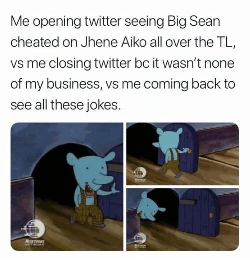 Big Sean, Jhene Aiko, and Twitter: Me opening twitter seeing Big Sean  cheated on Jhene Aiko all over the TL,  vs me closing twitter bc it wasn't none  of my business, vs me coming back to  see all these jokes.
