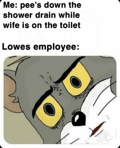 Me Pee's Down the Shower Drain While Wife Is on the Toilet Lowes