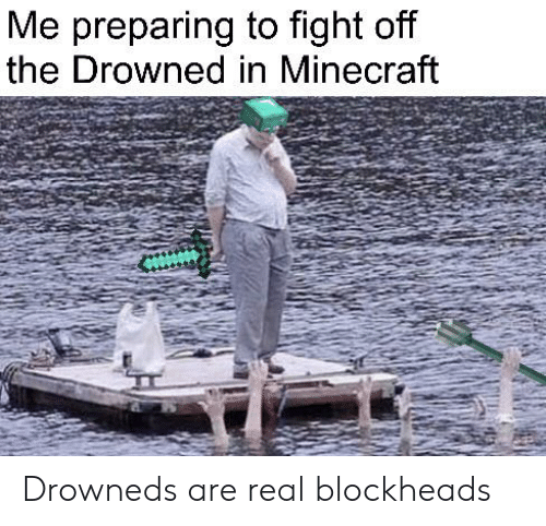 Me Preparing to Fight Off the Drowned in Minecraft