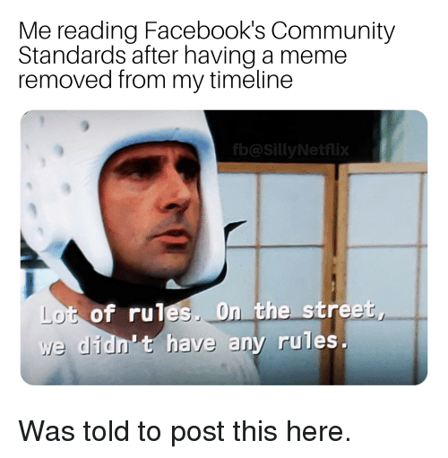 Me Reading Facebook's Community Standards After Having a