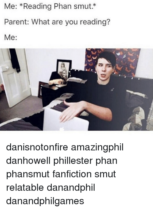 Me Reading Phan Smut Parent What Are You Reading? Me