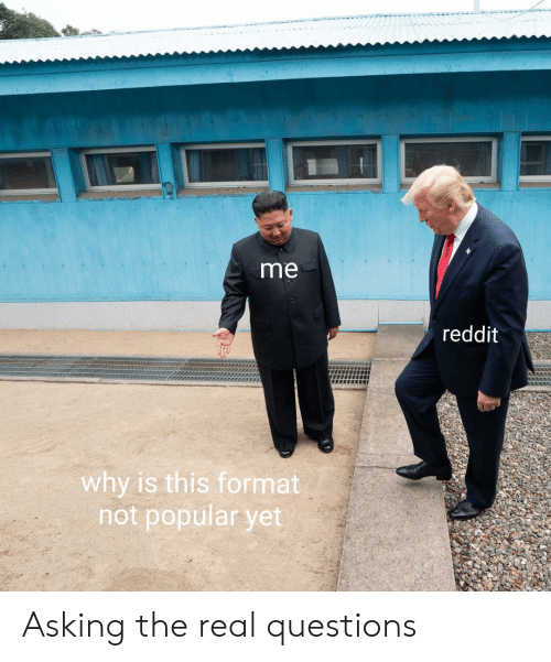 Me Reddit Why Is This Format Not Popular Yet Asking The Real