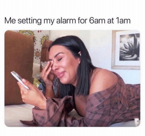 Alarm, For, and 6am: Me setting my alarm for 6am at 1am