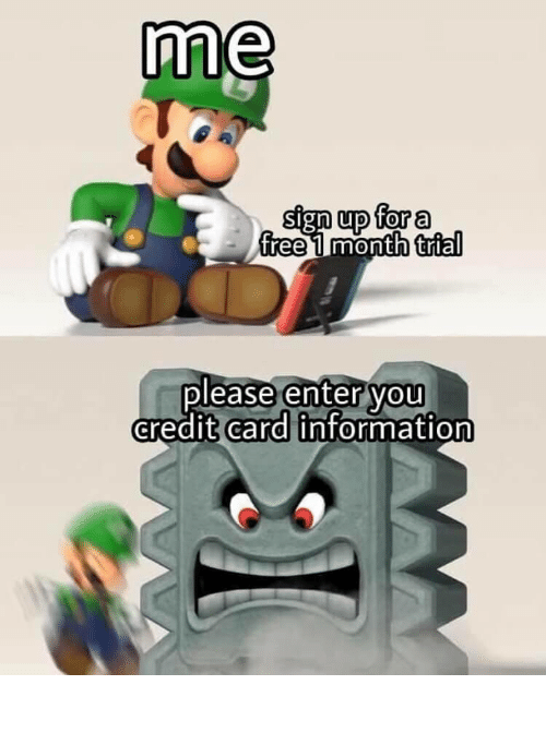 Free, Information, and Credit Card: me  sign up for a  free 1 month trial  please enter you  credit card information It always scares me