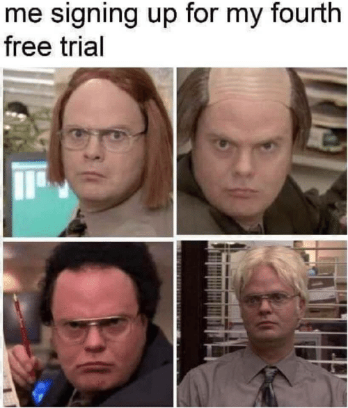 Free, For, and Trial: me signing up for my fourth  free trial