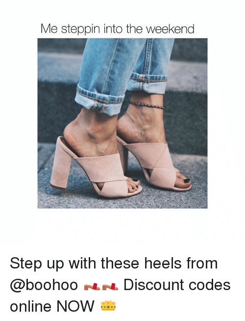 Girl, The Weekend, and Step Up: Me steppin into the weekend Step up with these heels from @boohoo 👡👡 Discount codes online NOW 👑