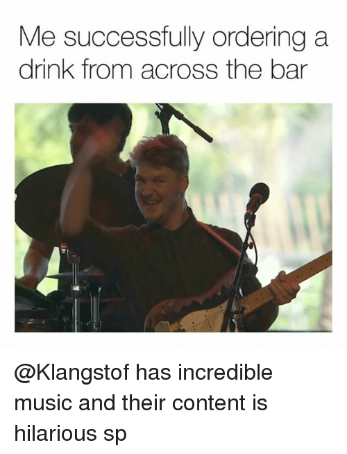 Memes, Music, and Content: Me successfully ordering a  drink from across the bar @Klangstof has incredible music and their content is hilarious sp