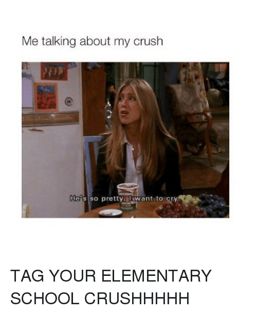 Crush, School, and Elementary: Me talking about my crush  He's so pretty want to cry TAG YOUR ELEMENTARY SCHOOL CRUSHHHHH