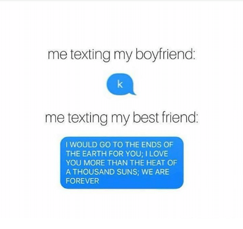 me texting my boyfriend me texting my best friend i would go to the