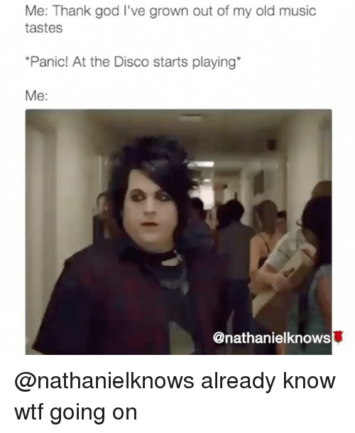 me thank god ive grown out of my old music 26982166 ✅ 25 best memes about panic at the disco panic at the disco memes