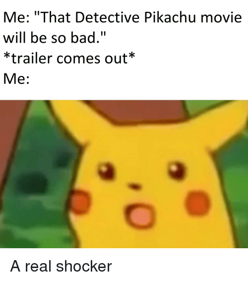 Me That Detective Pikachu Movie Will Be So Bad Trailer Comes Out