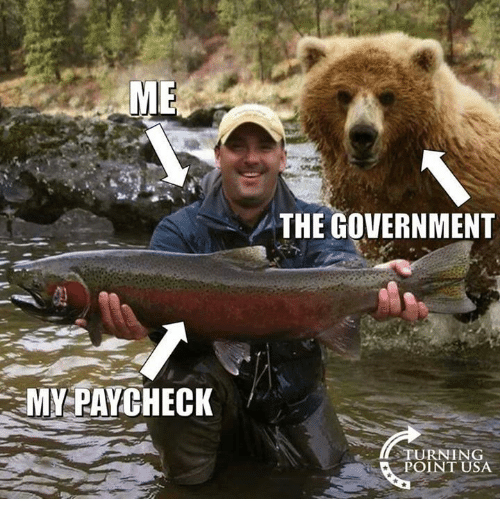 Memes, Government, and 🤖: ME  THE GOVERNMENT  MY PAYCHECK  TURNING  POINT USA