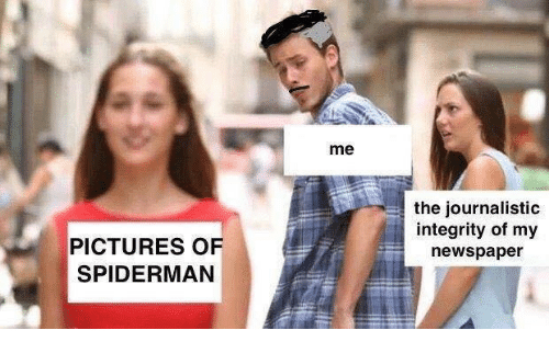 Integrity, Pictures, and Spiderman: me  the journalistic  integrity of my  newspaper  PICTURES OF  SPIDERMAN