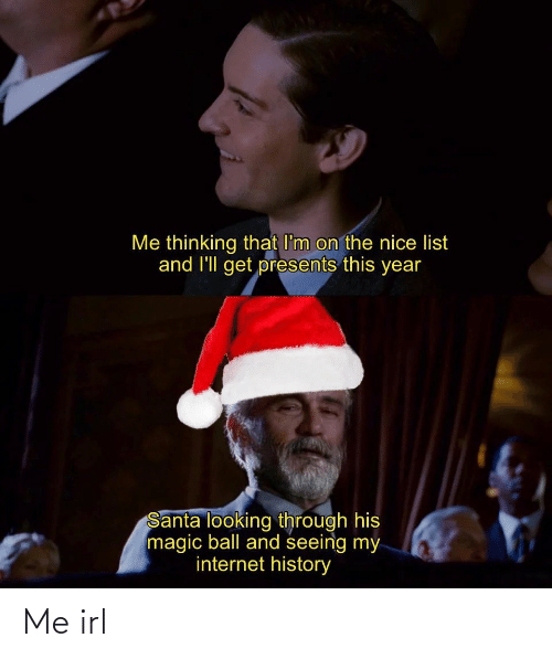 Me Thinking That I'm on the Nice List and l'Ll Get ...