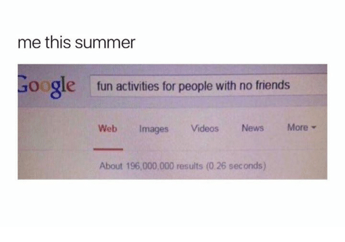 Me This Summer Google Fun Activities For People With No Friends Web