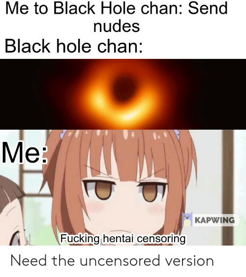 Not in the dark hole nude certainly not