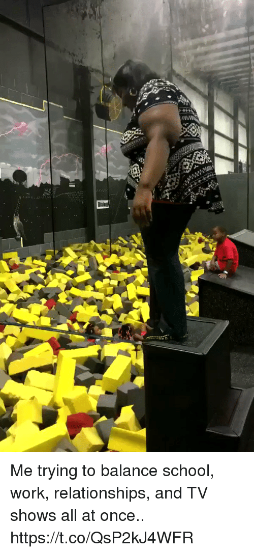 Relationships, School, and TV Shows: Me trying to balance school, work, relationships, and TV shows all at once.. https://t.co/QsP2kJ4WFR